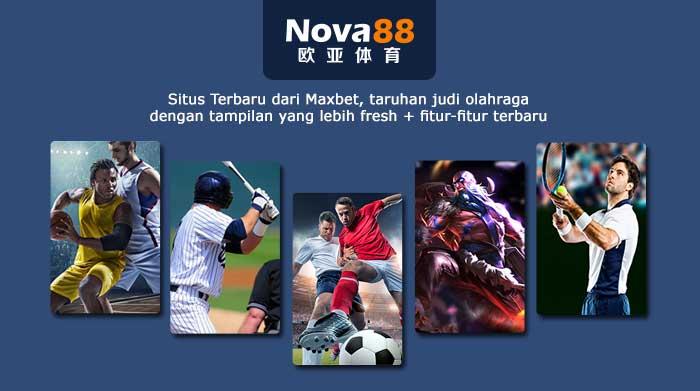 Maxbet88 Resmi Bertransformasi Menjadi Nova88